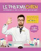 Le Pharmachien 01 : Différencier le vrai du n'importe quoi en santé!