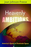 Heavenly Ambitions: America's Quest to Dominate Space