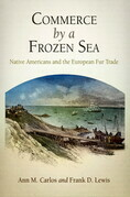 Commerce by a Frozen Sea: Native Americans and the European Fur Trade