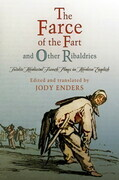 """""""The Farce of the Fart"""" and Other Ribaldries: Twelve Medieval French Plays in Modern English"""