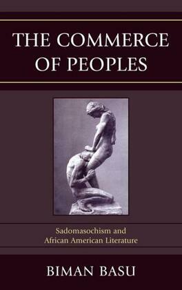 The Commerce of Peoples: Sadomasochism and African American Literature