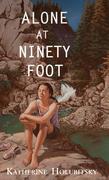 Alone at Ninety Foot