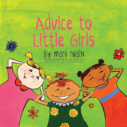 Advice to Little Girls: Includes an Activity, a Quiz, and an Educational Word List