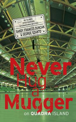 Never Hug a Mugger on Quadra Island