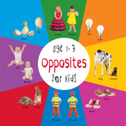Opposites for Kids age 1-3 (Engage Early Readers: Children's Learning Books)