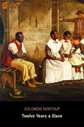 Twelve Years a Slave: Narrative of Solomon Northup (AD Classic) (Illustrated)