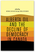 Alberta Oil and the Decline of Democracy in Canada