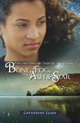 Bone, Fog, Ash & Star