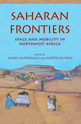 Saharan Frontiers: Space and Mobility in Northwest Africa