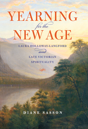 Yearning for the New Age: Laura Holloway-Langford and Late Victorian Spirituality