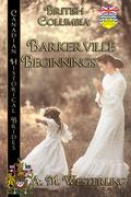 Barkerville Beginnings