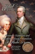 Alexander Hamilton and Elizabeth Schulyer Hamilton