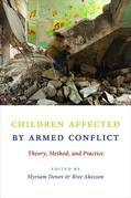 Children Affected by Armed Conflict: Theory, Method, and Practice