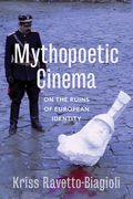 Mythopoetic Cinema: On the Ruins of European Identity