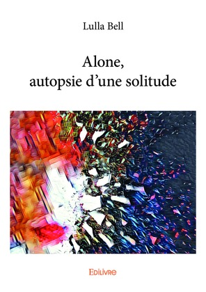 Alone, autopsie d'une solitude