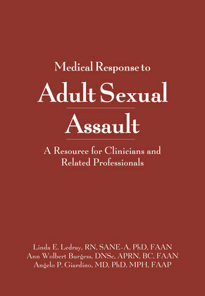 Medical Response to Adult Sexual Assault: A Resource for Clinicians and Related Professionals