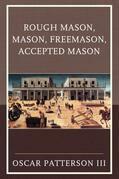 Rough Mason, Mason, Freemason, Accepted Mason