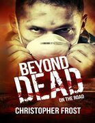 Beyond Dead: On the Road
