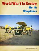 World War 2 In Review No. 8: Warplanes