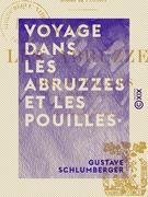 Voyage dans les Abruzzes et les Pouilles