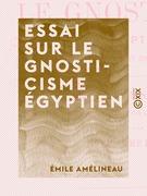 Essai sur le gnosticisme égyptien