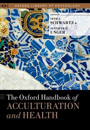 The Oxford Handbook of Acculturation and Health