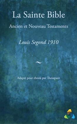 La Sainte Bible, traduction Louis Segond 1910