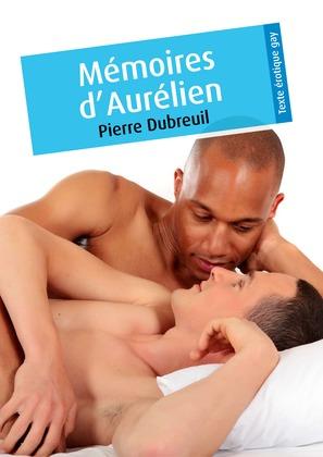 Mémoires d'Aurélien (érotique gay)