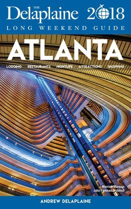 ATLANTA - The Delaplaine 2018 Long Weekend Guide