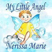 My Little Angel (Inspirational Book about Self-Esteem for Kids, Preschool Books, Kids Books, Kindergarten Books, Baby Books, Kids Book, Ages 2-8, Todd