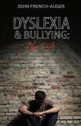 Dyslexia and Bullying: My Life