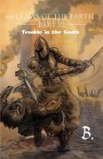 The Claws of the Earth Part III: Trouble in the South