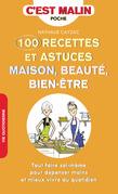 100 recettes et astuces maison, beauté, bien-être