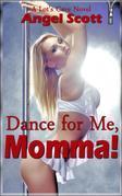 Dance for Me, Momma!