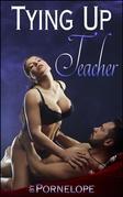 Tying Up Teacher