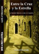 Entre La Cruz Y La Estrella - La Fascinante Historia De Un Judío En La Inquisición