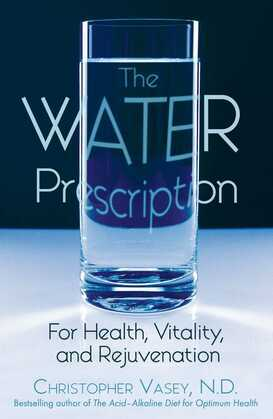 The Water Prescription: For Health, Vitality, and Rejuvenation