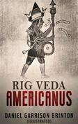Rig Veda Americanus (Illustrated)