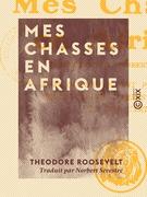 Mes chasses en Afrique