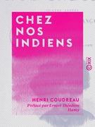 Chez nos Indiens - Quatre années dans la Guyane française (1887-1891)