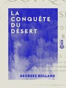 La Conquête du désert - Biskra, Tougourt, L'Oued Rir'