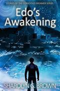 Edo's Awakening: Stories of The Conscious Dreamer Series