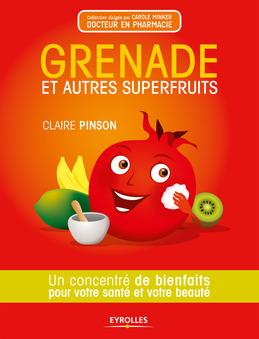 Grenade et autres superfruits