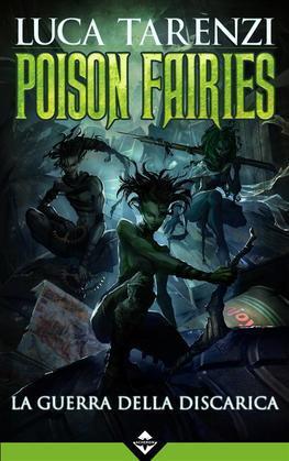 Poison Fairies - La Guerra della Discarica