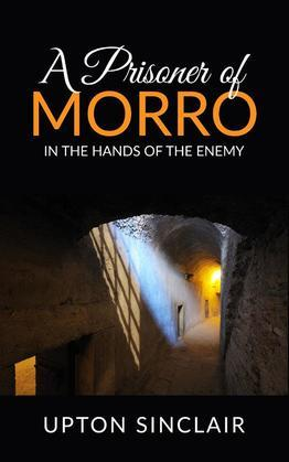 A Prisoner of Morro; In the Hands of the Enemy
