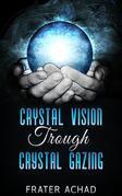Crystal Vision Trough Crystal Gazing