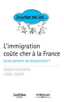 On entend dire que... L'immigration coûte cher à la France
