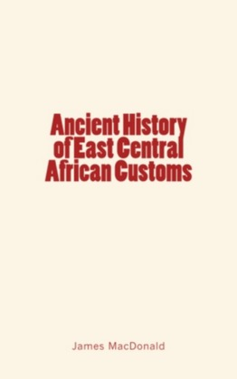 Ancient History of East Central African Customs