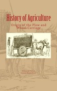 History of Agriculture : Origin of the Plow and Wheel-Carriage