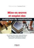 Mise en oeuvre et emploi des matériaux de construction